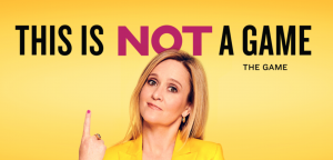 Image of Samantha Bee's This Is Not A Game - The Game