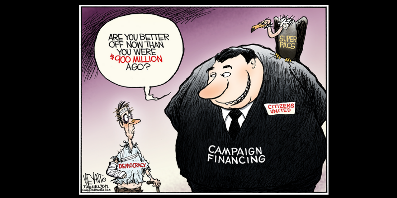 Citizens United has corrupted political decision making.