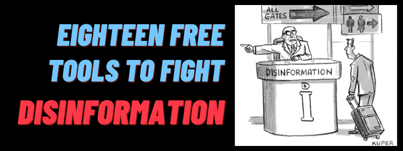 Eighteen free tools to fight disinformation.