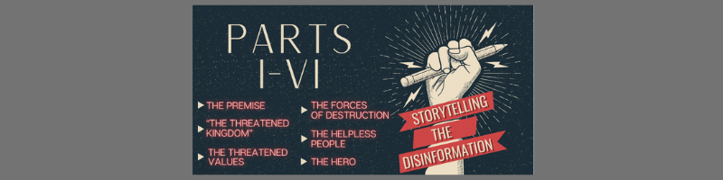 Storytelling the disinformation shows how disinformation is often packaged as fairy tales.