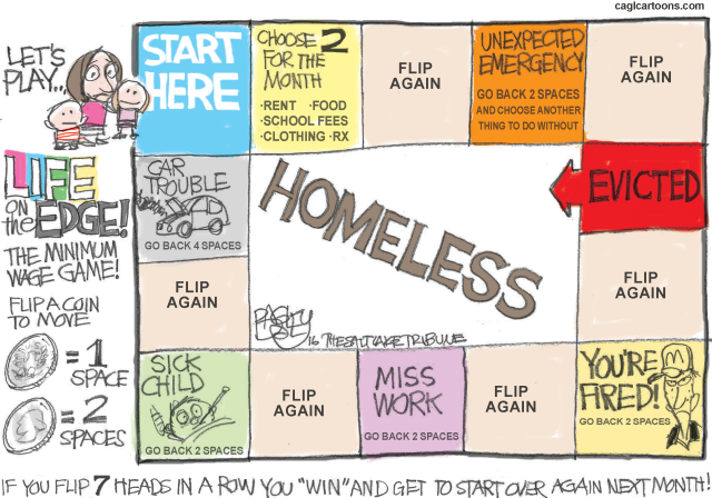 HOMELESS, HOMELESSNESS, MINIMUM WAGE, LOW WAGE, POOR INDIGENT, EMERGENCY, SICK CHILDREN, JOBS, WORK, POVERTY, HOUSING, HOMES, FOOD, CLOTHING, MEDICINE, PRESCRIPTION, GAME LIFE