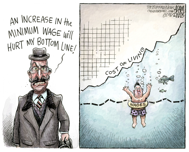 MINIMUM WAGE, RAISE, COST OF LIVING, CAPITALIST, BIG BUSINESS, WORKERS, ECONOMY, CONSUMERS, FINANCIAL, BOTTOM LINE