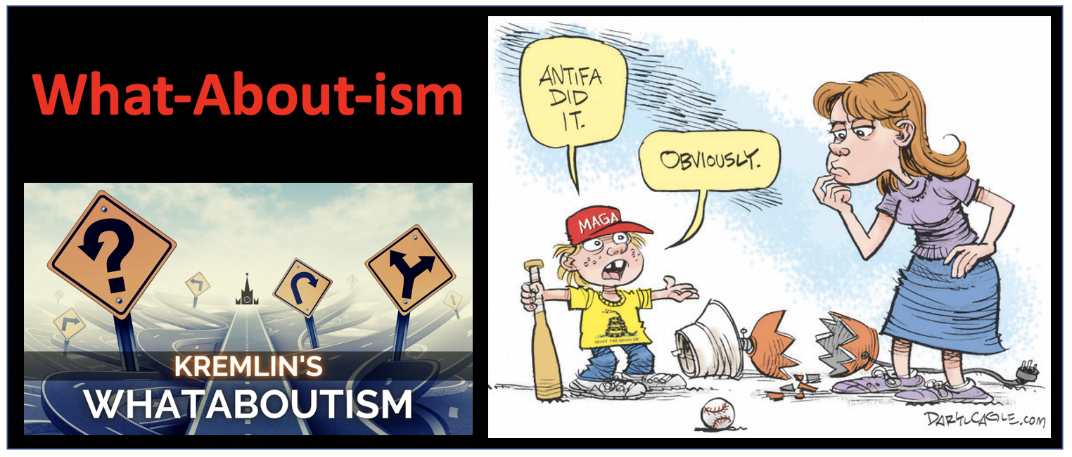 """Deflect attention to an unpleasant issue with  """"What-aboutism"""". The technique is used to respond to an accusation or difficult question by making a counter-accusation or raising a different issue. The goal is to deflect rather than engage in a meaningful dialog."""