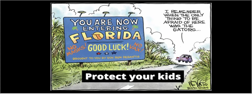 DeSantis plays politics with the lives of Florida schoolchildren and teachers.